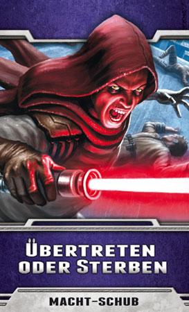 Star Wars - Das Kartenspiel - Übertreten oder Sterben (Echos der Macht Zyklus 4)