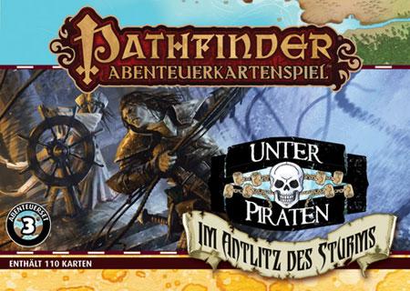 Pathfinder Abenteuerkartenspiel: Unter Piraten - Im Antlitz des Sturms (Abenteuerset 3)