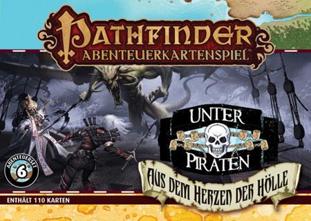 Pathfinder Abenteuerkartenspiel: Unter Piraten - Aus dem Herzen der Hölle (Abenteuerset 6)