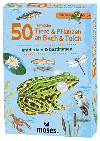Expedition Natur - 50 heimische Tiere & Pflanzen an Bach & Teich