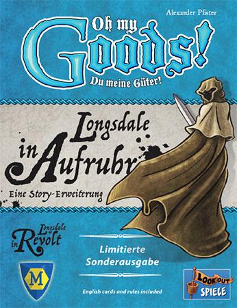 Oh my Goods Du meine Güter! - Longsdale in Aufruhr Story Erweiterung