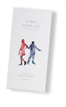 Fog of Love - It Will Never Last Erweiterung (engl.)