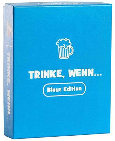 Trinke, wenn - Blaue Edition