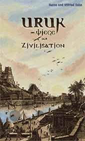 Uruk - Wiege der Zivilisation